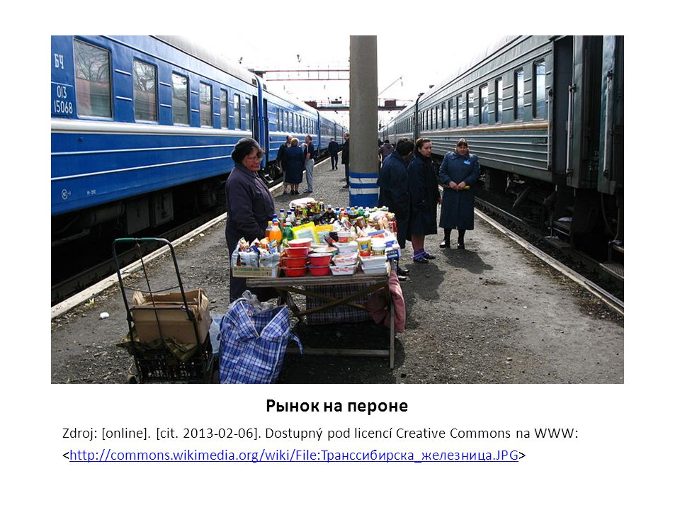 Рынок на пероне Zdroj: [online]. [cit. 2013-02-06]. Dostupný pod licencí Creative Commons na WWW: